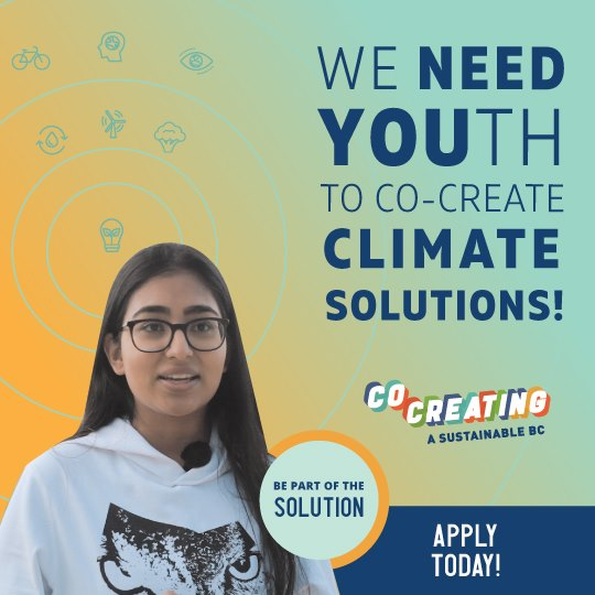 We are looking for youth participants for Year 3 of Co-Creating a Sustainable BC!